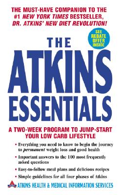 Image for The Atkins Essentials: A Two-Week Program to Jump-start Your Low Carb Lifestyle