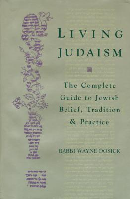 Image for Living Judaism: The Complete Guide to Jewish Belief, Tradition, and Practice