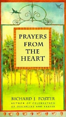 Prayers from the Heart, RICHARD J. FOSTER