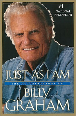 Image for Just As I Am: The Autobiography of Billy Graham