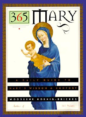 Image for 365 Mary: A Daily Guide to Mary's Wisdom and Comfort