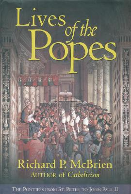 Image for Lives of The Popes: The Pontiffs from St. Peter to John Paul II