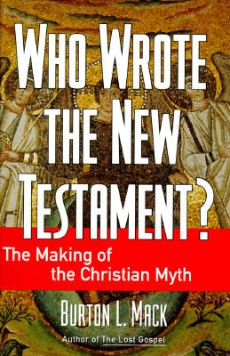Image for Who Wrote the New Testament?: The Making of the Christian Myth