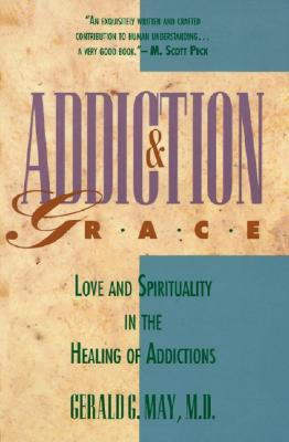 Image for Addiction & Grace: Love and Spirituality in the Healing of Addictions