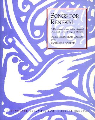 Image for Songs for Renewal: Devotional Guide to the Riches of Our Best-Loved Songs and Hymns, A
