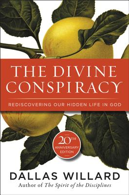 Image for The Divine Conspiracy: Rediscovering Our Hidden Life in God