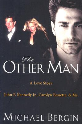 Image for The Other Man: John F. Kennedy Jr., Carolyn Bessette, and Me