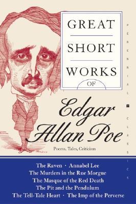Great Short Works of Edgar Allan Poe: Poems Tales Criticism (Perennial Classics), Poe, Edgar Allan