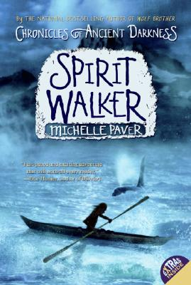Chronicles of Ancient Darkness #2: Spirit Walker, Michelle Paver