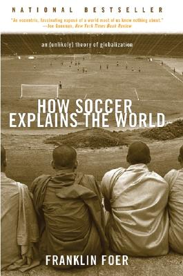 Image for How Soccer Explains The World: An Unlikely Theory