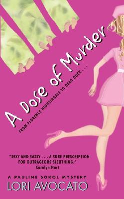 "A Dose of Murder (Pauline Sokol Mysteries), ""Avocato, Lori"""