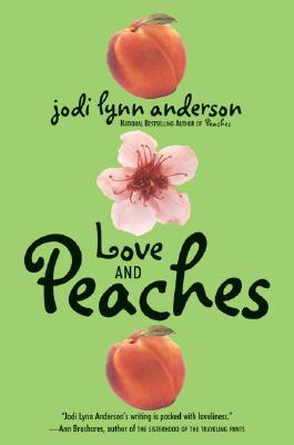 Love and Peaches, Jodi Lynn Anderson