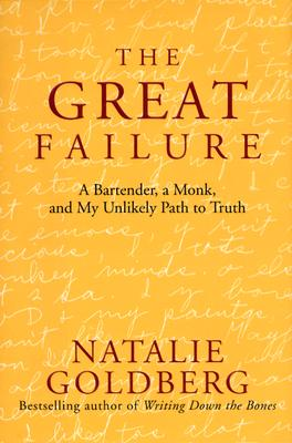 The Great Failure: A Bartender, A Monk, and My Unlikely Path to Truth, Goldberg, Natalie