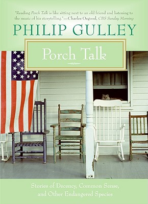 Image for Porch Talk: Stories of Decency, Common Sense, and Other Endangered Species