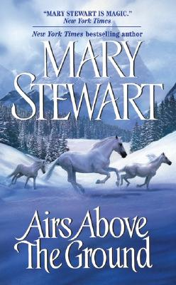 Airs Above the Ground, MARY STEWART