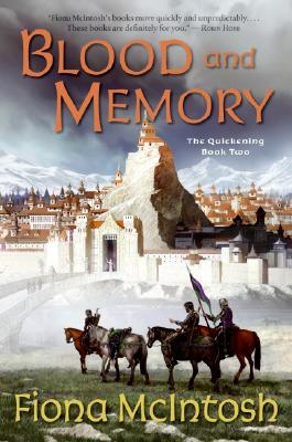 Blood and Memory: The Quickening Book Two, Fiona Mcintosh