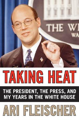 Image for Taking Heat: The President, the Press, and My Years in the White House
