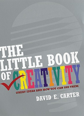 Image for The Little Book of Creativity: Great Ideas and How You Can Use Them