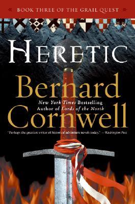 Heretic (The Grail Quest, Book 3), Bernard Cornwell