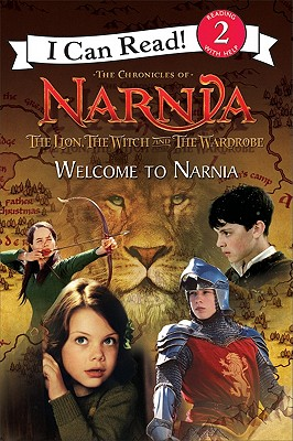 The Lion, the Witch and the Wardrobe: Welcome to Narnia (I Can Read Book 2)