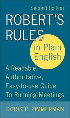 Image for Robert's Rules in Plain English: A Readable, Authoritative, Easy-to-Use Guide to Running Meetings, 2nd Edition