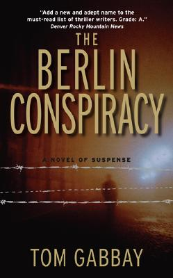 The Berlin Conspiracy, TOM GABBAY
