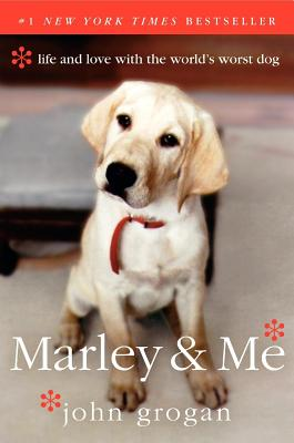 Marley & Me: Life and Love with the World's Worst Dog, Grogan, John