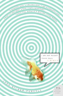 I Am Not Myself These Days : A Memoir, JOSH KILMER-PURCELL