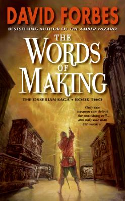 The Words of Making: The Osserian Saga: Book Two (The Osserian Saga), DAVID FORBES