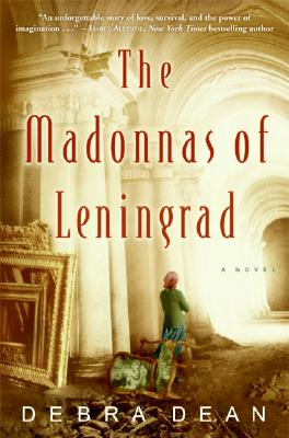 The Madonnas of Leningrad: A Novel, Dean, Debra