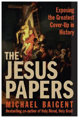 Image for The Jesus Papers : Exposing the Greatest Cover-up in History