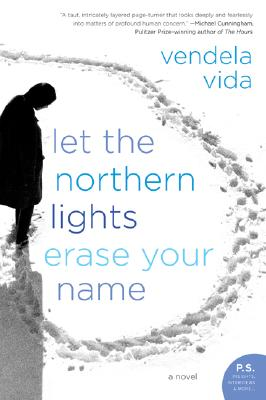 Image for Let the Northern Lights Erase Your Name: A Novel (P.S.)