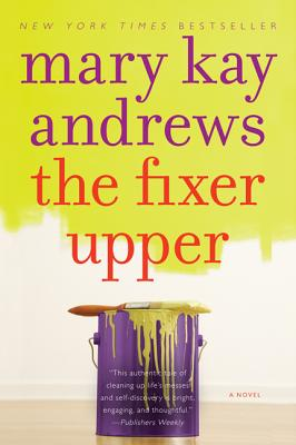 The Fixer Upper: A Novel, Mary Kay Andrews