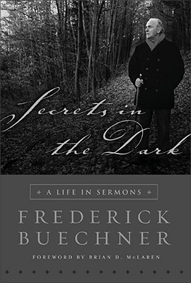 Image for Secrets in the Dark: A Life in Sermons