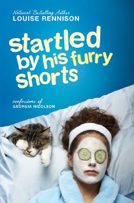 Image for Startled by His Furry Shorts (Confessions of Georgia Nicolson)