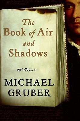 The Book of Air and Shadows, Gruber, Michael