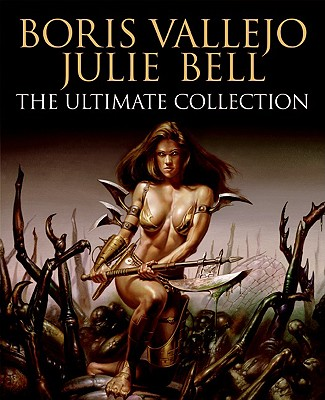 Image for BORIS VALLEJO AND JULIE BELL: THE ULTIMATE COLLECTION