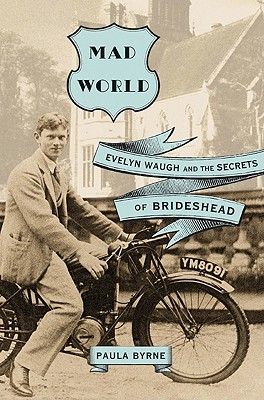 Image for Mad World: Evelyn Waugh and the Secrets of Brideshead