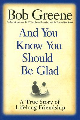 Image for And You Know You Should Be Glad: A True Story of Lifelong Friendship