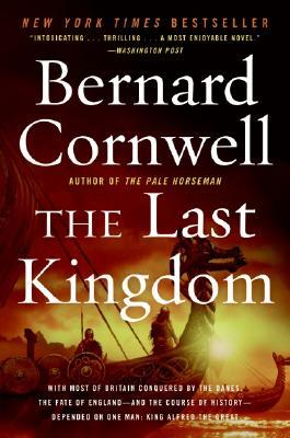 The Last Kingdom (The Saxon Chronicles Series #1), Bernard Cornwell
