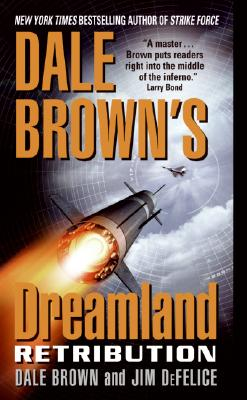 Retribution (Dale Brown's Dreamland), Dale Brown, Jim Defelice