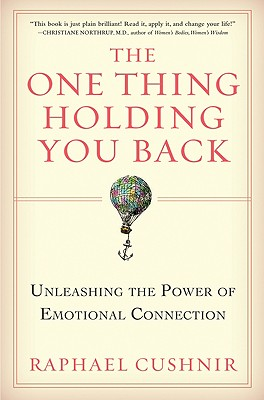 Image for The One Thing Holding You Back: Unleashing the Power of Emotional Connection