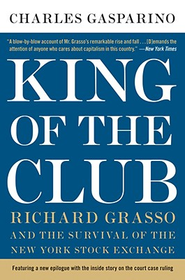 Image for KING OF THE CLUB : RICHARD GRASSO AND TH