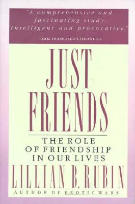 Image for Just Friends the Role of Friendship in our Lives