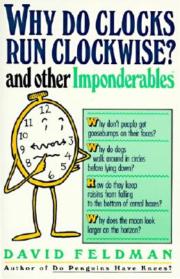 Image for Why Do Clocks Run Clockwise? and Other Imponderables