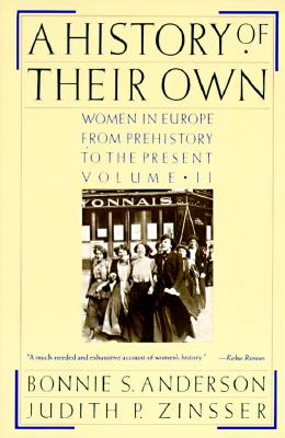 HISTORY OF THEIR OWN WOMEN IN EUROPE FROM PREHISTORY TO THE PRESENT VOLUME II, ANDERSON, BONNIE