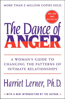 Image for The Dance of Anger: A Woman's Guide to Changing the Patterns of Intimate Relationships