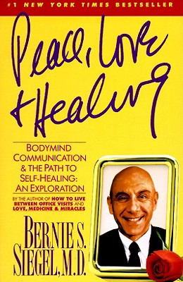 Image for Peace, Love and Healing: Bodymind Communication & the Path to Self-Healing: An Exploration