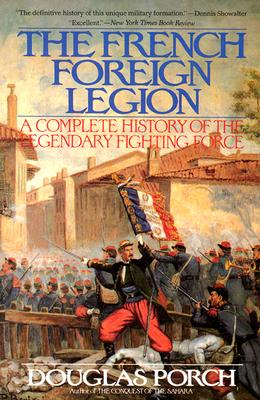 Image for The French Foreign Legion: Complete History of The Legendary Fighting Force