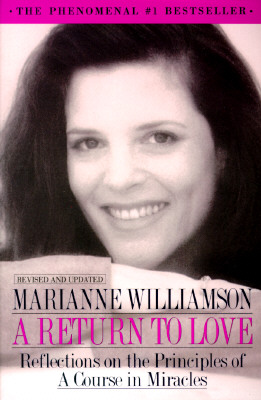 A Return to Love: Reflections on the Principles of a Course in Miracles, MARIANNE WILLIAMSON